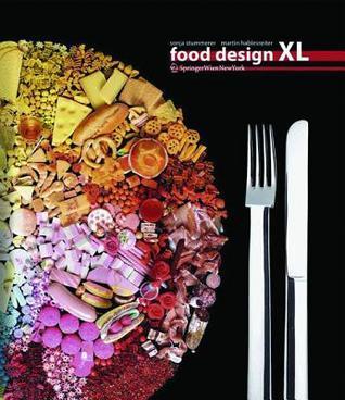 Food Design XL  by  Sonja Stummerer