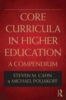 Core Curricula in Higher Education: A Compendium  by  Steven Cahn