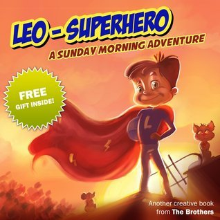Leo SuperHero - A Sunday Morning Adventure  by  The Brothers