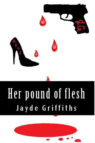 Her pound of flesh Jayde Griffiths