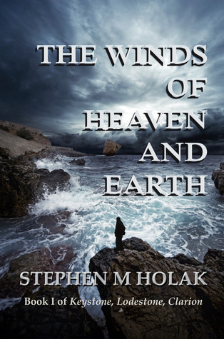 The Winds of Heaven and Earth Stephen M. Holak