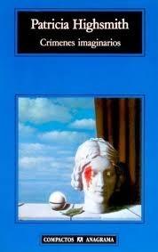 Crímenes imaginarios  by  Patricia Highsmith