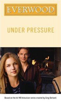 Under Pressure (Everwood, #7) Wendy Mericle