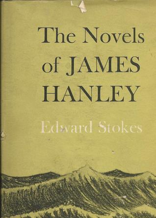The Novels of James Hanley Edward Stokes