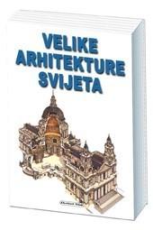 Velike arhitekture svijeta  by  John Julius Norwich