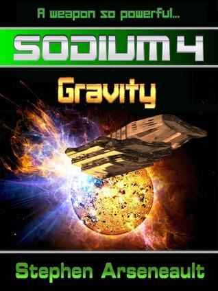 Gravity (Sodium, #4) Stephen Arseneault