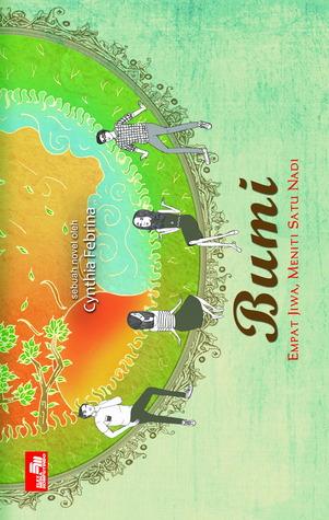 Bumi: Empat Jiwa, Meniti Satu Nadi  by  Cynthia Febrina