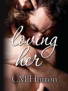 Untitled: a Loving Her story C.M. Hutton