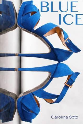 Blue Ice (Ice # 1) Carolina Soto