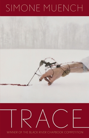 Trace  by  Simone Muench