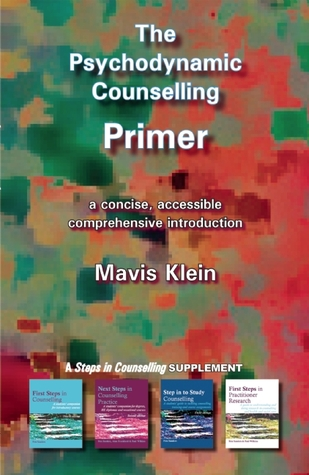 The Psychodynamic Counselling Primer Mavis Klein
