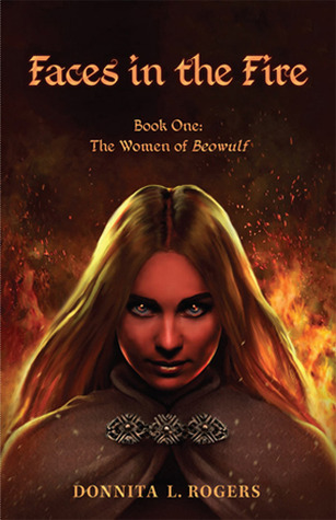 Faces in the Fire (Women of Beowulf #1)  by  Donnita L. Rogers