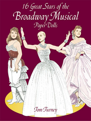 16 Great Stars of the Broadway Musical Paper Dolls  by  Tom Tierney