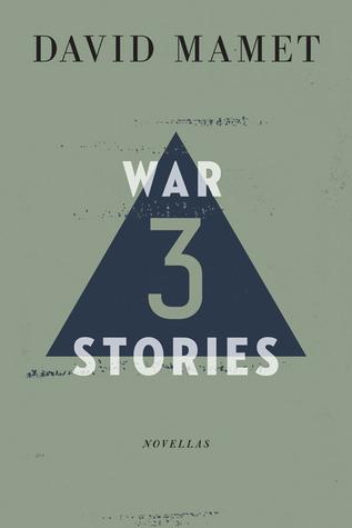 Three War Stories  by  David Mamet