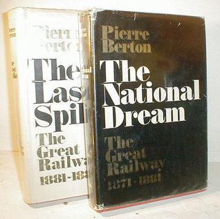 The Great Railway, 1871-81 (2 Vols)  by  Pierre Berton