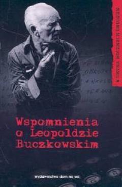 Wspomnienia o Leopoldzie Buczkowskim  by  Jan Tomkowski