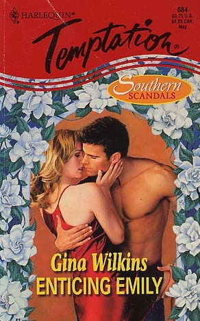 Enticing Emily (Southern Scandals Trilogy) (Temptation , No 684)  by  Gina Wilkins