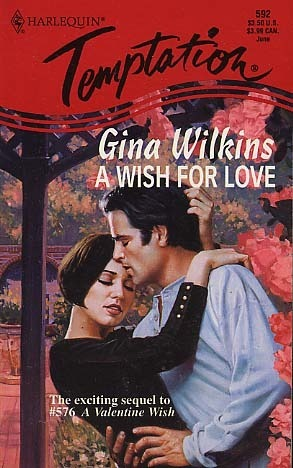 A Wish For Love (Spin-Off To #576) (Harlequin Temptation, No 592) Gina Wilkins