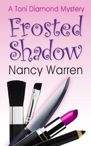 Frosted Shadow (Toni Diamond Mysteries #1) Nancy Warren