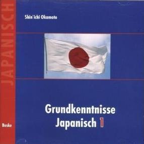 Grundkenntnisse Japanisch 1 Shinichi Okamoto