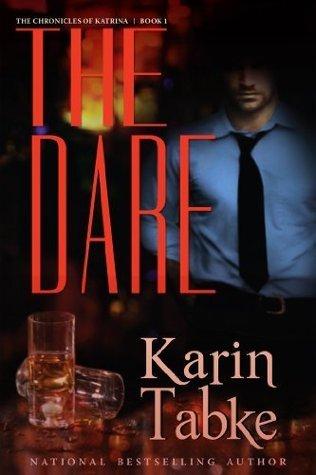 The Dare (The Chronicles of Katrina, #1) Karin Tabke