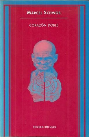 Corazón doble  by  Marcel Schwob