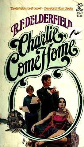 Charlie, Come Home  by  R.F. Delderfield