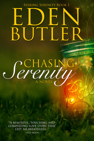 Chasing Serenity (Seeking Serenity, #1)  by  Eden Butler
