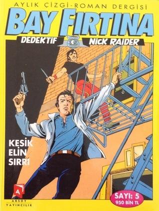 Nick Raider Sayı 5: Kesik Elin Sırrı Claudio Nizzi