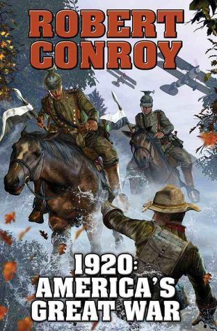 1920: Americas Great War  by  Robert Conroy
