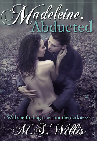 Madeleine Abducted (The Estate, #1) M.S. Willis