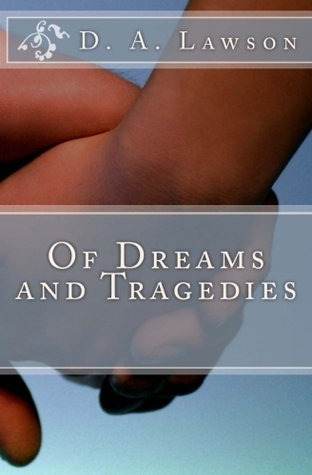 Of Dreams and Tragedies D.A. Lawson