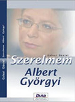 Szerelmem, Albert Györgyi  by  Dániel Galsai