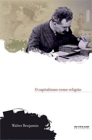 O capitalismo como religião  by  Walter Benjamin