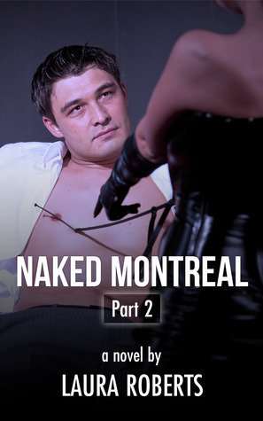 Naked Montreal: Porn Stars and Peccadillos  by  Laura  Roberts