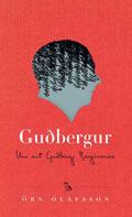 Guðbergur - um rit Guðbergs Bergssonar  by  Örn Ólafsson