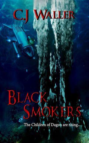 Black Smokers  by  C.J. Waller