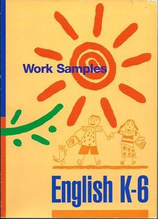 English K-6: Work Samples  by  Board of Studies NSW