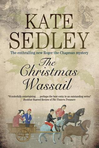 The Christmas Wassail (Roger the Chapman, #22)  by  Kate Sedley