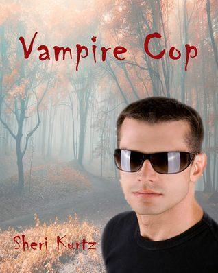 Vampire Cop  by  Sheri Kurtz