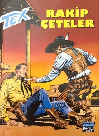 Tex Sayı 3: Rakip Çeteler  by  Decio Canzio