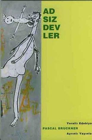Adsız Devler  by  Pascal Bruckner