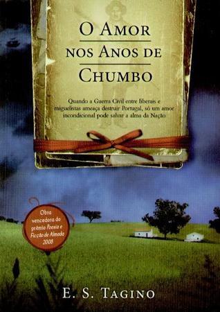 O Amor nos Anos de Chumbo  by  E.S. Tagino