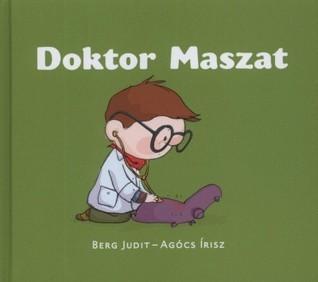 Doktor Maszat  by  Judit Berg