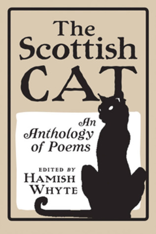 The Scottish Cat: An Anthology of Poems  by  Hamish Whyte