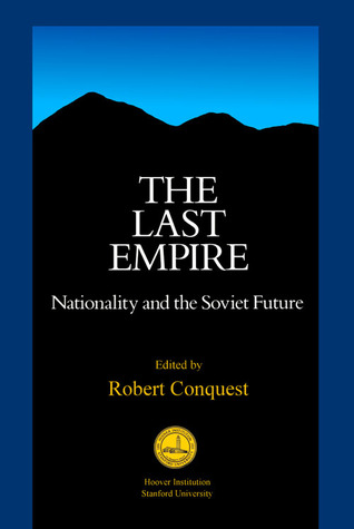LAST EMPIRE  by  Robert Conquest