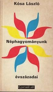Néphagyományunk évszázadai  by  Laszlo Kosa