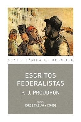 Escritos Federalistas  by  Pierre-Joseph Proudhon