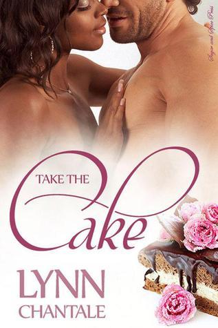 Take The Cake  by  W. Lynn Chantale