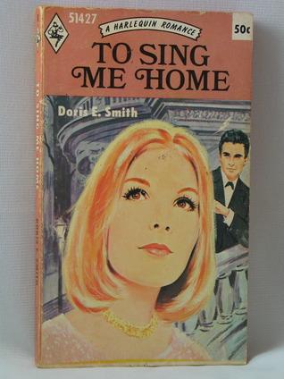 To Sing Me Home Doris E. Smith